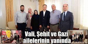 Vali, Şehit ve Gazi ailelerinin yanında
