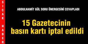 15 Gazetecinin basın kartı iptal edildi