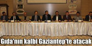 Gıda'nın kalbi Gaziantep'te atacak