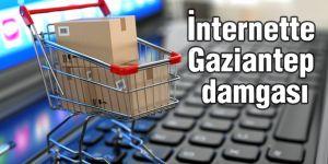 İnternette Gaziantep damgası
