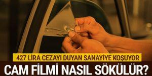 427 lira cam filmi cezasını duyan sanayiye koşuyor! Cam filmi nasıl sökülür?
