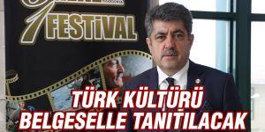 Türk kültürü belgeselle tanıtılacak