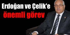 Erdoğan ve Çelik'e önemli görev