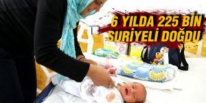 6 yılda 225 bin Suriyeli doğdu