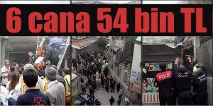 6 cana 54 bin TL