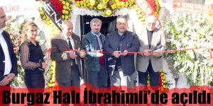 Burgaz Halı İbrahimli'de açıldı