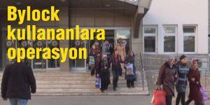 Bylock kullananlara operasyon: 35 gözaltı
