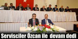 Servisciler Özcan ile  devam dedi
