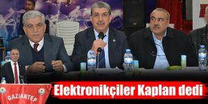 Elektronikçiler Kaplan dedi