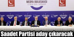 Saadet Partisi aday çıkaracak