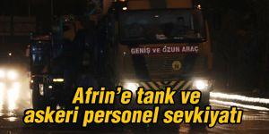 Afrin'e tank ve askeri personel sevkiyatı