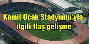 Kamil Ocak Stadyumu'yla ilgili flaş gelişme