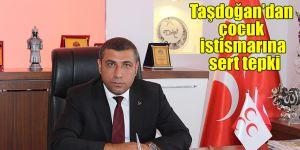 Taşdoğan'dan çocuk istismarına sert tepki