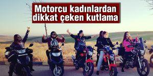 Motorcu kadınlardan dikkat çeken kutlama