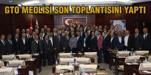 GTO meclisi son toplantısını yaptı