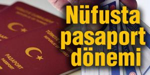 Nüfusta pasaport dönemi