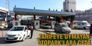Tarifeye uymayan Otopark'lara ceza