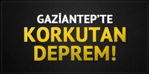 Gaziantep'de korkutan deprem