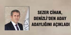 Sezer Cihan, Denizli'den aday adaylığını açıkladı