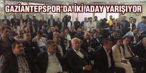 GAZİANTEPSPOR'DA İKİ ADAY YARIŞIYOR