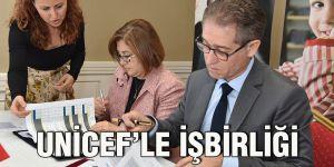 UNİCEF'le işbirliği