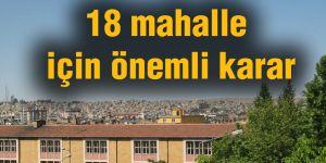 18 mahalle için önemli karar