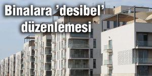 Binalara 'desibel' düzenlemesi