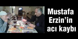 Mustafa Erzin'in acı kaybı