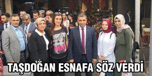 Taşdoğan esnafa söz verdi