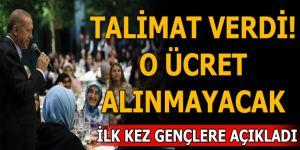 Cumhurbaşkanı Erdoğan ilk kez gençlere açıkladı!