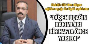 """""""DÜŞEN UÇAĞIN BAKIMLARI BİR HAFTA ÖNCE YAPILDI"""""""