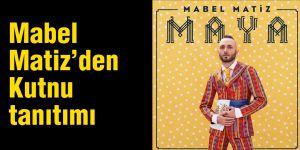 Mabel Matiz'den Kutnu tanıtımı