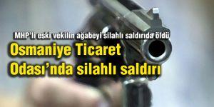 Osmaniye Ticaret Odası'nda silahlı saldırı