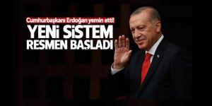 Erdoğan yemin etti, yeni sistem başladı