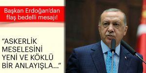 Başkan Erdoğan'dan flaş bedelli askerlik açıklaması