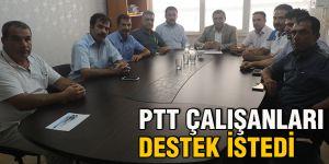 PTT çalışanları destek istedi