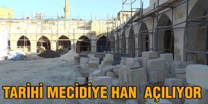 Tarihi Mecidiye Han  açılıyor