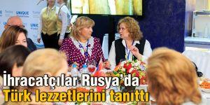 İhracatçılar Rusya'da Türk lezzetlerini tanıttı
