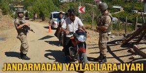 Jandarmadan yaylacılara uyarı