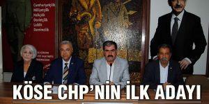 Köse CHP'nin ilk adayı