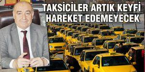 Taksiciler artık keyfi hareket edemeyecek