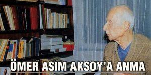 Ömer Asım Aksoy'a anma
