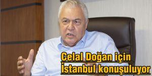 Celal Doğan için İstanbul konuşuluyor
