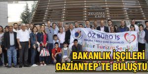 Bakanlık işçileri Gaziantep'te buluştu