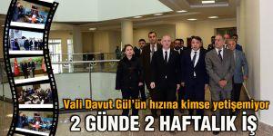 Vali Davut Gül'ün hızına kimse yetişemiyor