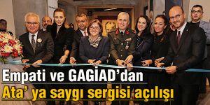 Empati ve GAGİAD'dan Ata' ya saygı sergisi açılışı