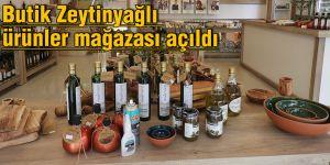 Butik Zeytinyağlı ürünler mağazası açıldı