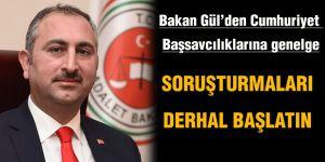 Bakan Gül'den Cumhuriyet Başsavcılıklarına genelge