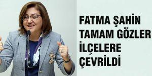 Fatma Şahin tamam gözler ilçelere çevrildi