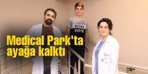 Medical Park'ta ayağa kalktı